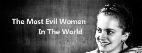 The 10 Most Evil Women in History