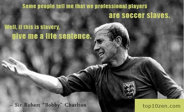 "Sir Robert ""Bobby"" Charlton quote"