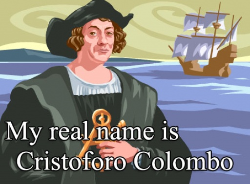 His real name was not Christopher Columbus